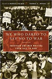 We Who Dared to <b>Say No to War</b>: American Antiwar Writing from ...