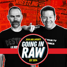 Going In Raw: A Pro Wrestling Podcast