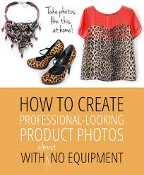 create professional looking product photos almost no create professional looking product photos almost no equipment