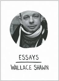 essays by wallace shawn  reviews discussion bookclubs lists