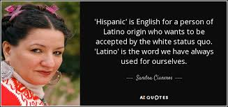 TOP 25 QUOTES BY SANDRA CISNEROS (of 70) | A-Z Quotes