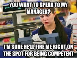 Condescending Cashier memes | quickmeme via Relatably.com