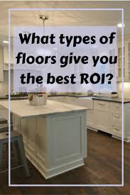 Best Type Of Floor For Kitchen 25 Best Ideas About Types Of Flooring On Pinterest Types Of