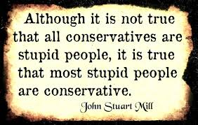 "Image result for ""stupid conservatives"" OR ""conservatives are stupid"""