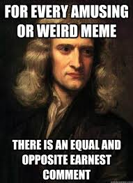 Sir Isaac Newton's Three Laws of Memes | Anglican Memes via Relatably.com