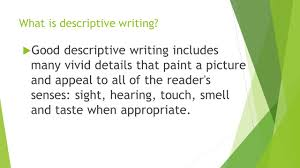 descriptive writing what is descriptive writing  good  what is descriptive writing  good descriptive writing includes many vivid details that paint a