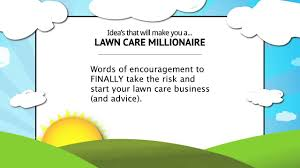 who else is afraid to start a lawn care business advice to make who else is afraid to start a lawn care business advice to make it happen