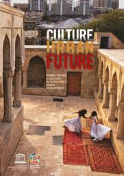 Culture: urban future; global report on culture for sustainable urban ...