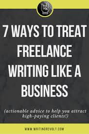 best ideas about online writing jobs writing 7 ways to treat lance writing like a business