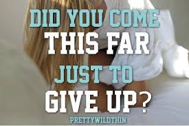 Image result for Give up