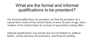 what does it mean to impeach a president which presidents have 13 what are the formal and informal qualifications
