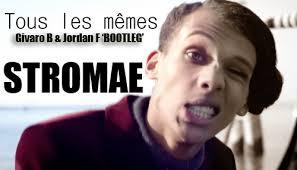 Stromae - Tous les mêmes (Givaro B & Jordan F Bootleg) by ... via Relatably.com