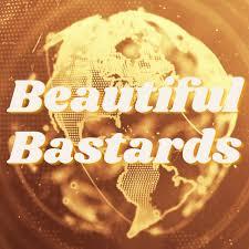 Beautiful Bastards Podcast