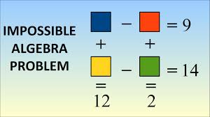 impossible algebra problem impossible algebra problem