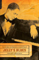 <b>Jelly's</b> Blues: The Life, Music, and Redemption of <b>Jelly</b> Roll <b>Morton</b> ...