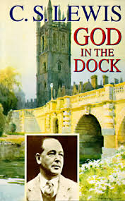god in the dock essays on theology and ethics by cs lewis