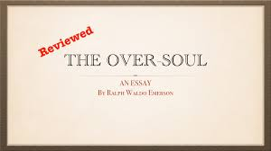 ralph waldo emerson the over soul ralph waldo emerson the over soul