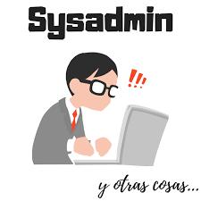 Sysadmin y otras cosas