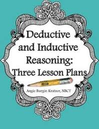 deductive and inductive reasoning with examples   biology videos      deductive and inductive reasoning   lesson plans