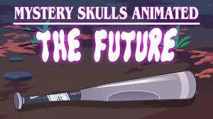 Mystery <b>Skulls</b> Animated - The Future - YouTube