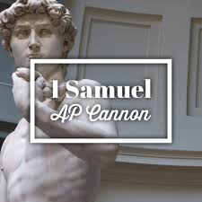 1 Samuel: Andrew Paul Cannon Sermons
