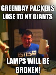 Greenbay packers lose to NY Giants Lamps will be broken! - Misc ... via Relatably.com