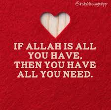 islamic-art-and-quotes: If Allah is all you have ... |