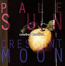 <b>COWBOY JUNKIES</b> - <b>Pale</b> Sun Crescent Moon - Amazon.com Music