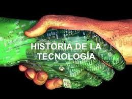 Resultado de imagen de historia de la tecnologia