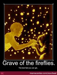 Grave Of The Fireflies. by soulbaal - Meme Center via Relatably.com