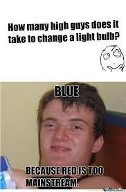 "High Guy And ""change A Light Bulb"" Joke. by khuehoangnguyen - Meme ... via Relatably.com"