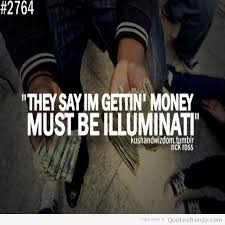 kushandwizdom-money-hiphop-HipHop-RickRoss-illuminati-Quotes.jpg via Relatably.com