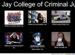 John Jay College of Criminal Justice... - Meme Generator What i do via Relatably.com