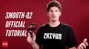 <b>ZHIYUN Smooth</b>-Q2 <b>Official</b> Tutorial | Balance | Setup | Gimbal Mode ...