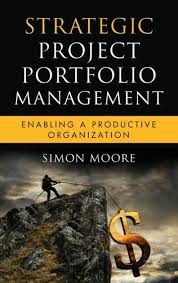 <b>Strategic Project</b> Portfolio Management: Enabling a Productive ...