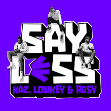 Say Less With Kaz, Lowkey and Rosy