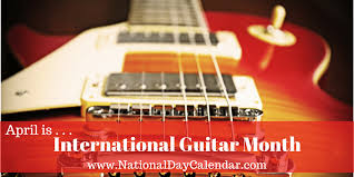 INTERNATIONAL <b>GUITAR</b> MONTH - April - National <b>Day</b> Calendar