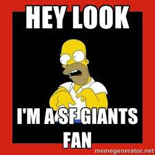 Hey look I'm a SF Giants fan - Homer retard | Meme Generator via Relatably.com