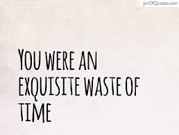 Waste Of Time Quotes - Jar of Quotes via Relatably.com