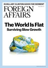 foreign affairs the world is flat foreign affairs 2016