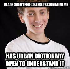 reads sheltered college freshman meme has urban dictionary open to ... via Relatably.com