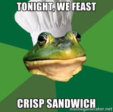 tonight, we feast crisp sandwich - Foul Bachelor Frog | Meme Generator via Relatably.com