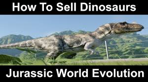 How To Sell <b>Dinosaurs</b> - <b>Jurassic</b> World Evolution - YouTube