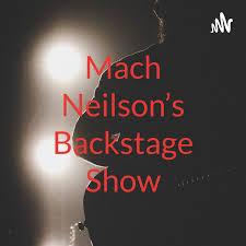 Mach Neilson's Backstage Show
