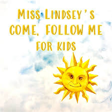 Miss Lindsey's Come, Follow Me For Kids