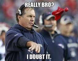 Doubtful Belichick memes | quickmeme via Relatably.com