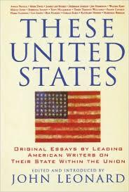 these united states original essays by leading american writers  these united states original essays by leading american writers on their state within the union nation books john leonard  amazoncom