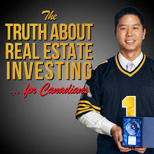 The Truth About Real Estate Investing... for Canadians
