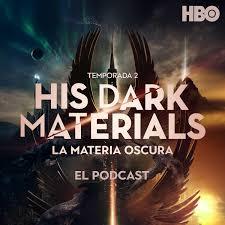 His Dark Materials (La Materia Oscura): El Podcast