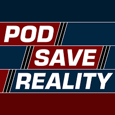Pod Save Reality